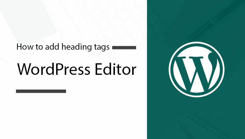 How-to-add-heading-tags-in-WordPress-editor
