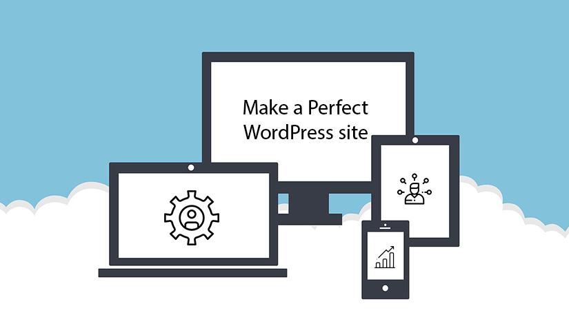 7-key-point-to-make-a-perfect-WordPress-site
