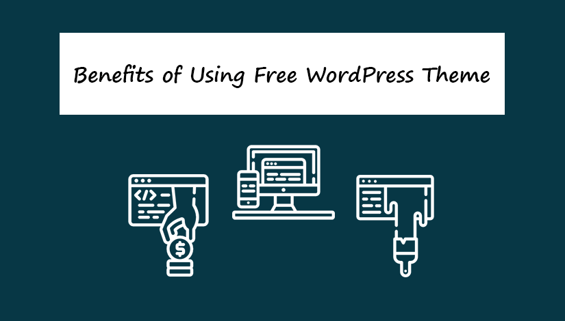 Benefits-of-Using-Free-WordPress-Theme