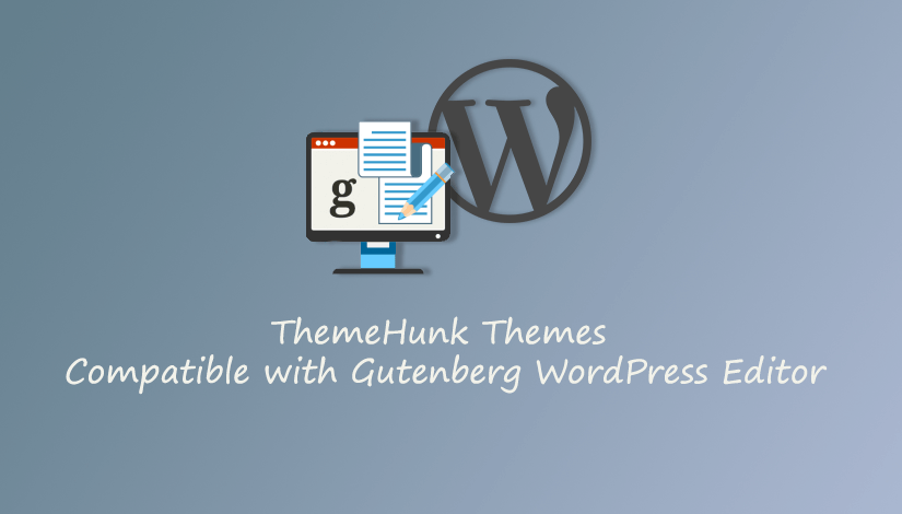 ThemeHunk-Themes-compatible-with-gutenberg-WordPress-editor