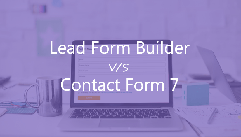 Why-to-use-lead-form-builder-over-contact-form-7