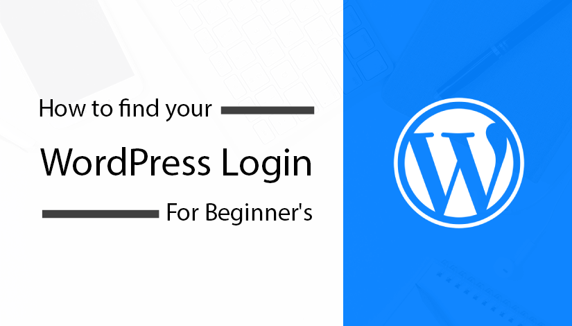Beginner's : How to find your WordPress login