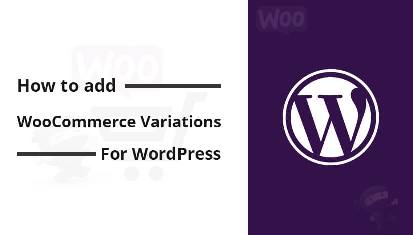 How to Add Woocommerce Variations in Products