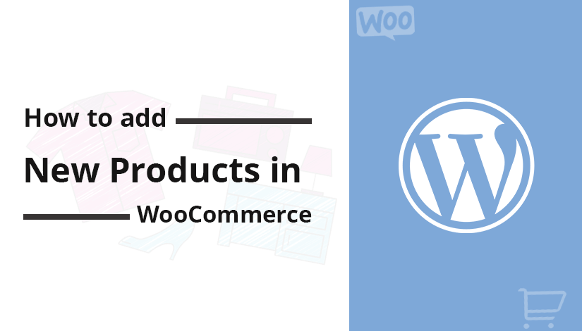 How to add new products in WooCommerce