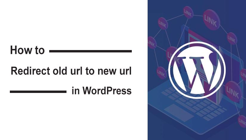 Redirect old url to new url in WordPress